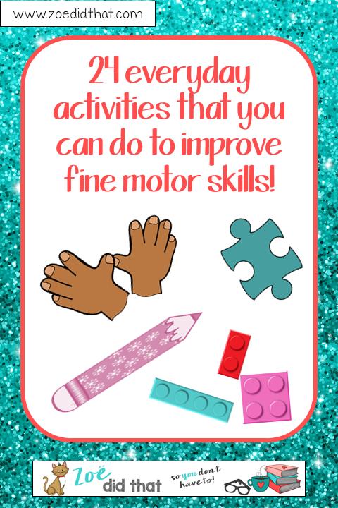everyday ways to improve fine motor skills - zoedidthat.com