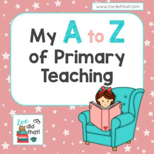 a to z of primary teaching